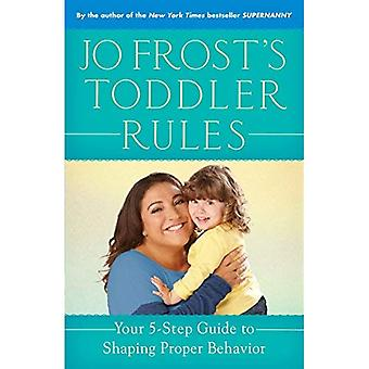 Règles pour tout-petits de Jo Frost: votre Guide de 5 étapes pour façonner le comportement approprié