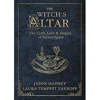 The Witch's altaar: de Craft, Lore en Magick van heilige ruimte