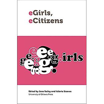 eGirls, eCitizens: Putting Technology, Theory and Policy into Dialogue with Girls' and Young Women's Voices (Law...