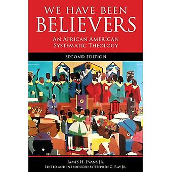 We Have Been Believers 2nd Ed