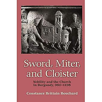 Sword, Miter, and Cloister: Nobility and the Church in Burgundy, 980-1198
