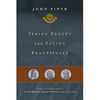Att se skönhet och säger vackert: kraften i poetiska ansträngning i arbetet av George Herbert, George Whitefield...