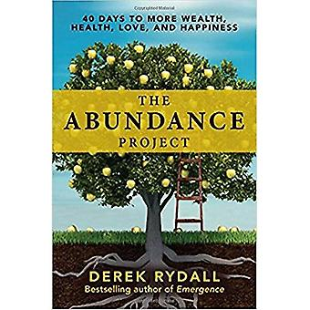 Le projet abondance: 40 jours au plus richesse, santé, amour et bonheur