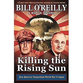Döda den Rising Sun: hur Amerika besegrade andra världskriget Japan