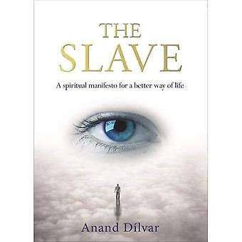 The Slave: A Spiritual�Manifesto for a Better Way of�Life