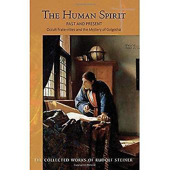 L'esprit humain: Passé et présent - fraternités occultes et le mystère du Golgotha (recueils)