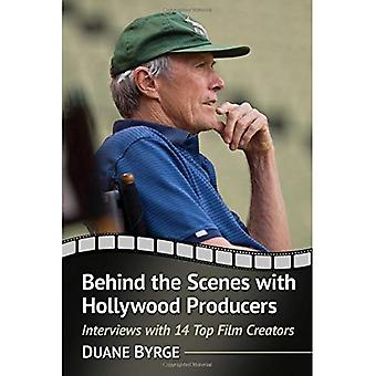 Behind the Scenes with Hollywood Producers: Interviews with 14 Top Film Creators