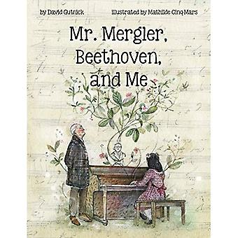 Mr. Mergler, Beethoven, and� Me
