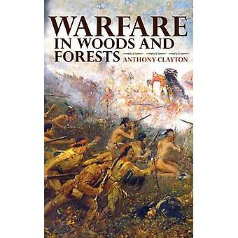 Warfare in Woods and Forests by Clayton & Anthony