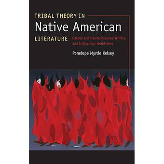 ケルシー ・ ペネロペ マートルで先住民族の世界観と haudenosaunee によって支配さ執筆ネイティブ ・ アメリカン文学ダコタ部族理論