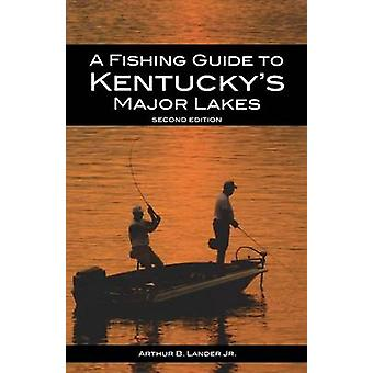 A Fishing Guide to Kentuckys Major Lakes by Lander & Arthur