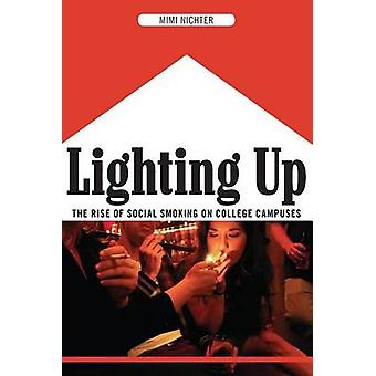Lighting Up The Rise of Social Smoking on College Campuses by Nichter & Mimi