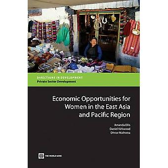 Economic Opportunities for Women in the East Asia and Pacific Region by Ellis & Amanda