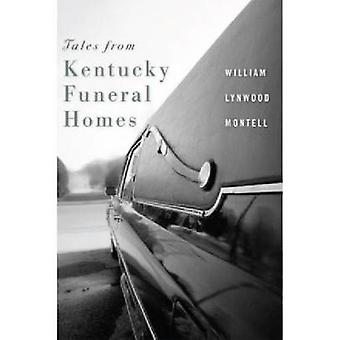 Tales from Kentucky Funeral Homes by Montell & William Lynwood