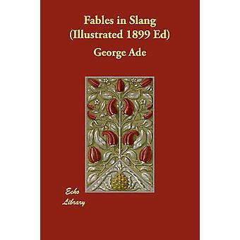 Fabler i Slang illustrert 1899 Ed av Ade & George