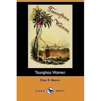 Tounghoo Women Dodo Press by Mason & Ellen B.