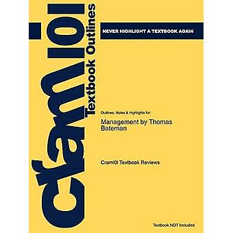 Studyguide for Management by Bateman Thomas ISBN 9780077258399 by Cram101 Textbook Reviews
