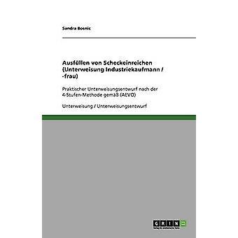 Ausfllen von Scheckeinreichungen Unterweisung Industriekaufmann  frau by Bosnic & Sandra
