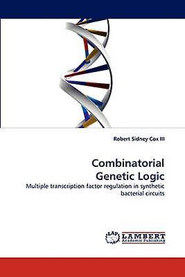Combinatorial Genetic Logic by Cox & Robert Sidney & III
