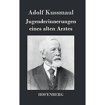 Jugenderinnerungen eines alten Arztes af Adolf Kussmaul