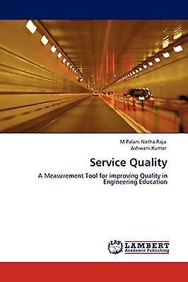 Service Quality by Palani Natha Raja & M
