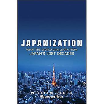 Japanisierung: Was die Welt von Japans verlorenen Dekaden lernen kann (Bloomberg)