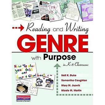 Reading and Writing Genre with Purpose in K-8 Classrooms by Nell K Du