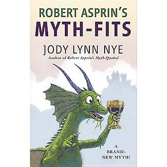 Robert Asprin's Myth-Fits by Jody Lynn Nye - 9780425257029 Book