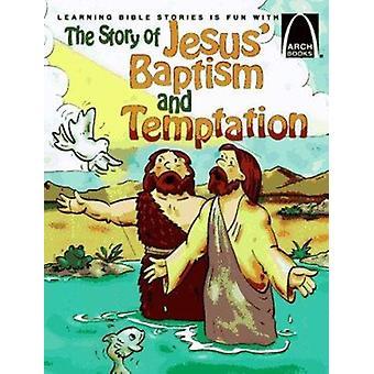 Story of Jesus' Baptism & Temptation - Arch Bk by Bryan Davis - 978057
