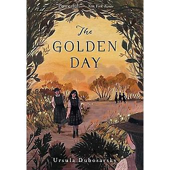 The Golden Day by Ursula Dubosarsky - 9780763676797 Book