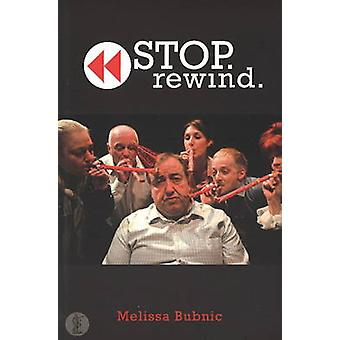 Stop. Rewind. by Melissa Bubnic - 9780868199504 Book
