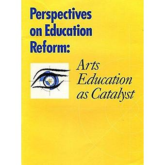 Perspectives on Education Reform - Arts Education as Catalist by Getty