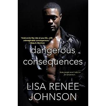 Dangerous Consequences by Lisa Renee Jonhson - 9781496707949 Book