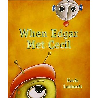 When Edgar Met Cecil by Kevin Luthardt - 9781561457069 Book