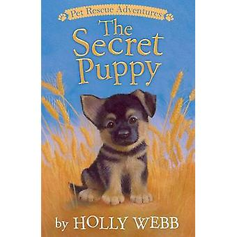 The Secret Puppy by Holly Webb - Sophy Williams - 9781589254831 Book