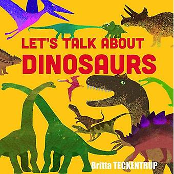 Let's Talk About Dinosaurs by Linda Blackford - 9781910126417 Book