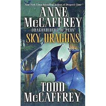 Sky Dragons - Dragonriders of Pern by Anne McCaffrey - Todd J McCaffre