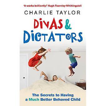 Divas  Dictators by Charlie Taylor