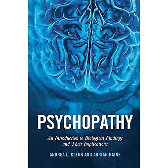 Psychopathy: An Introduction to Biological Findings and Their Implications (Psychology and Crime) (Paperback) by Raine Adrian Glenn Andrea L.
