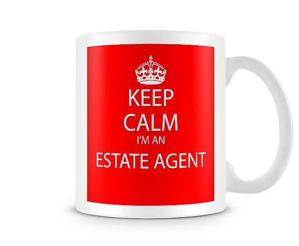 Keep Calm Im An Estate Agent Printed Mug Printed Mug