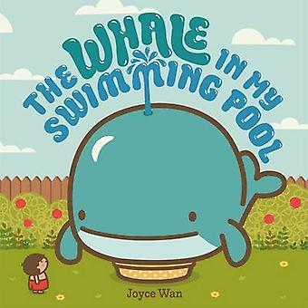 The Whale in My Swimming Pool by Joyce Wan - 9780374301880 Book