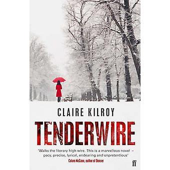 Tenderwire (principal) por Claire Kilroy - libro 9780571229758