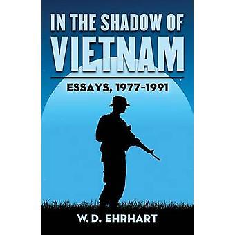 In the Shadow of Vietnam - Essays - 1977-1991 by W. D. Ehrhart - 97807