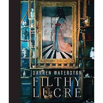 Darren Waterston - Filthy Lucre by Susan Cross - 9780847844135 Book