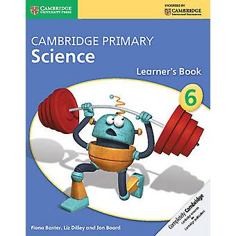 Cambridge Primary Science Stage 6 Learner's Book by Fiona Baxter - Li