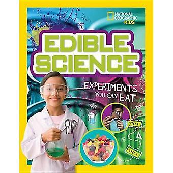 Essbare Wissenschaft - Experimente You Can Eat von National Geographic Kids-