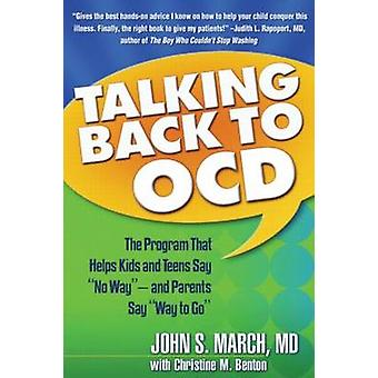 Talking Back to OCD - The Program That Helps Kids and Teens Say  -No Wa
