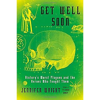 Get Well Soon by Jennifer Wright - 9781627797467 Book