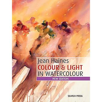 Jean Haines Colour y luz en la acuarela (nueva edición) por Jean Haine