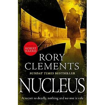 Nucleus - the gripping spy thriller for fans of ROBERT HARRIS and WILL